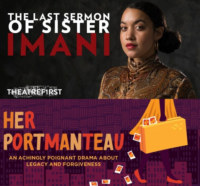 COMPOSITE - The Last Sermon of Sister Imani by TheatreF1rst AND Her Portmanteau at ACT