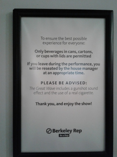 The Great Wave US premiere at Berkeley Rep (2019) - lobby disclaimer
